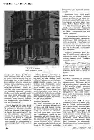 YURTTA OLUP BİTENLER, T.M.T.F. binası İlerici gençlerin yuvası diyeceği yoktu. Fakat MTTEBcilerin niyeti tamamen başka idi ve