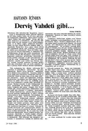 HAFTANIN İÇİNDEN Derviş Vahdeti gibi... Müslüman türk milletinin dini duygularını, manevi atını ve mukaddesatını diline...