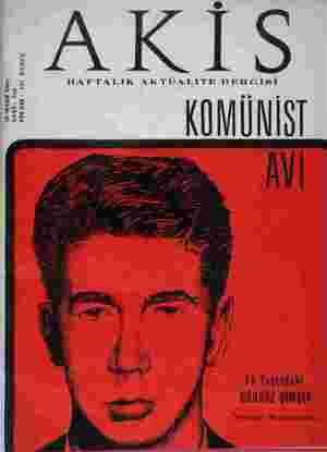 """AKİS mg 2 HAFTALIK AKTÜUALİTE DERGİSİ & 7 me > ös s im i gi & wi """"EĞİ ea 15 Yaşındaki GÜRBÜZ ŞİMŞEK """"Hin Zir Komunist,,  ..."""