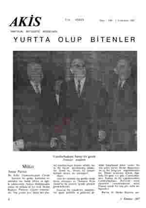 AKİS Cilt: O XXXIX HAFTALIK AKTÜAÜTE MECMUASI YURTTA OLUP Sayı : 680 1 Temmuz 1967 BİTENLER Millet Sunay Pariste Bu hafta...