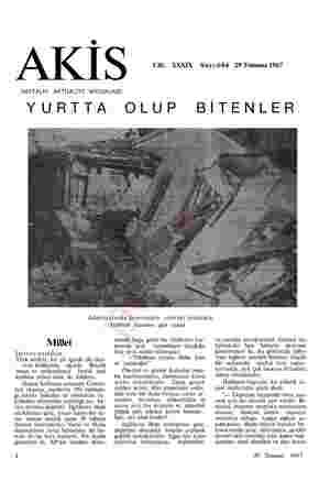e AKI & Cilt: XXXIX Sayı:684 29 Temmuz 1967 HAFTALIK AKTÜALİTE MECMUASI YURTTA OLUP BİTENLER Adapazarında depremden sonraki