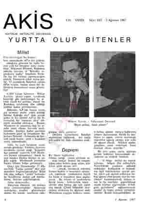 m A K | S Cilt XXXIX Sayı: 685 5 Ağustos 1967 HAFTALIK AKTÜALİTE MECMUASI YURTTA Millet Fütursuzluğun bu kadarı Son...