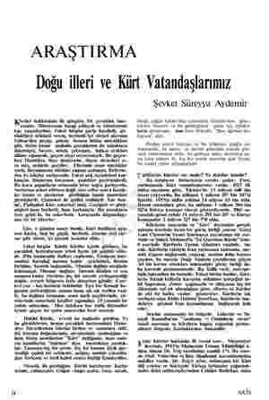 ARAŞTIRMA Doğu illeri ve Kürt Vatandaşlarımız ürtler hakkındaki ilk görgüm, bir çocukluk hatı- rasıdır. Bilmiyorum hangi...