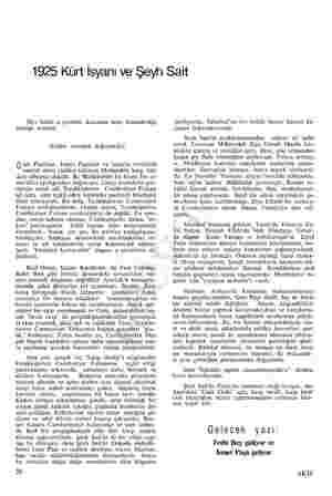 1925 Kürt İsyanı ve Şeyh Sait Her halde o çevrede, kuzunun suyu bulandırdığı görüşü kesindi. Hiddet nereden doğuyordu? azi