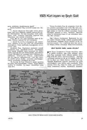 1925 Kürt isyanı ve Şeyh Sait onun tekliflerini desteklememiş ipiydi? Kâzım Karabekir Paşa kesin bir vaziyet aldı. De- di ki: