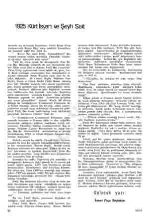 1925 Kürt İsyanı ve Şeyh Sait sorumlu bir durumda bulunması, Fethi Beyin Grup toplantısında Recep Beye karşı mukabil...