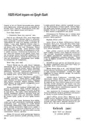 1925 Kürt isyanı ve Şeyh Sait rulacak ve bir ata İktidar konusunda esmiş şüpheli hava dağıtılacaktı. Ankara'nın siyasi...