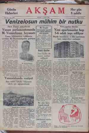 """—- Sene 11 — No: 3766 PAZAR — 7 Nisan 1929 Fiatı 5 kuruş /"""" Venizelosun mühim bir nutku Türk Yunan müzakeratı Yeni yapılan binalar Almanyaya kabulü ( için tekrar müraca- atta bulundu Yunan parlamentosunda Yeni apartımanlar hep M Vanizelaciım hevanatı q-â nrınıı ;nesı prı;ı;vnv"""