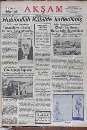 """Habibullah Kabılde katledilmiş Boğaz kömürden kurtarılacak   Kömür depolarının """"  Halice nakli düşünülüyor Tu k - Yunan müzakeratı   Yunanlıların sui niyeti 'bır kere daha anlaşıldı.."""