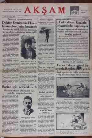 AELLR LĞ A& YA AŞ ÇA R T l FALARK — 19 Kânunusanı 1930 Fiata 5 kuruş Tasarruf ve hanımlarımız ; Hava | soğuyor | DOktor Semıramıs Ekrem Balkanlarda kar fırtınası ;3 İstanbulda yağmur hanımefendinin beyanatı — Anadoluda israf kelimesini bilmezler, bir kat elbise eskıyıncıye kadar gıyılır - Çocuk doktoru Semiramis Ekrem ı;_ ( neşrıyat müzakere edilerek mühim (| g € | kararlar verilecek