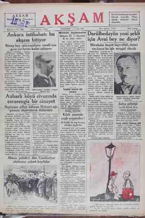 Sene 13 — No: 4485 Tahrir telefonu : 21686 PAZARTESI — 6 Nisan 1931 İdare telefonu : 21434 Fiatı 5 kuruş . ye Muht I .. .. . . Ankara intihabatı bu — Mehtelit mahkemcer! Darülbedayiin yeni şekli akşam bitiyor B.ler istifa ettle   cjn Avni bey ne diyor? Türk - Yunan mühtelit mahke- K Recep bey müracaatların tasnifi için ei dosyalarını Tetvere Di   Mürakabe heyeti lâgvedildi, daimi itilâfı neticesinde, 3000 dos- .. . gece yarılarına kadar çalışıyor Selipi valüirı ÇilE 1000 N6YA encümen bu işle meşgul olacak YAT daha iptal edilecektir. Darülbedayie verilecek son ve Ankar, 5 (Telefon) — Ankara Yübi müntehibisani — intihabatı bugün — P — B Muhtelit hakem mahkemelerinde  kati şekil bir müddetten beri