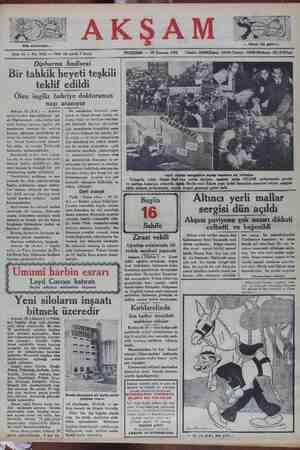 """Ölen ingiliz bahriye doktorunun naşı aranıyor Ankara 18 (A.A.) Mahafilinden öğreni de Dipburnunda vuku bulan mü- essif hadise üzerine İngiliz doe- nanmasına mensup bir zabitin kazaya uğraması memlekette sa- teessürü mucip olmuş 'tur. Avam kamarasında gösteri- len alâka ve tecssür Türkiyede tamamile anlaşılmaktadı Kaçakçılık ve her n: tın sik sik vükü bulduğu bir ram- takaya İngiliz zabitlerinin düp mesi masum ve tesadüfi bir şey olduğundan şüphe edilmiyor. yukua: İngiliz zabitlerine temas ettikle """"zini tahmin ettirecek her hangi, miyet ve itimat havası içinde ce reyan ettiği ve hariciye vekilimi- zin hadisede kazaya uğrıyanlar için memlekette hissedilen umu- mi elemi halisanc bir surette ifa- de ettiği ve iki taraf memurların- 'dan mürekkep bir tahkik heyeti- min iki tarafın suiniyetten uzak olduğunu meydana çıkaracağını ve münasebetleri """" dostane olaği iki memleketin donanma ve or dularında bu müessif ve tarafey- nin ihtiyari dahilinde olmıyan ha- diseden dolayı her hangi bi kalmamasının - kendi kaymetli olacı tihbar edilmi; a a we matbaa kısımları, yukarıda sağda Meclis Yerli mallar sergisinin açılış resmine alt Intibalar Nazmi Nuri bey nutuk söyliyor, aşağıda solda AKŞAM paviyonunda gazete isi Kâmm paşa ipekli kumaşları muayene ediyor, aşağıda Yukarıda — solda"""
