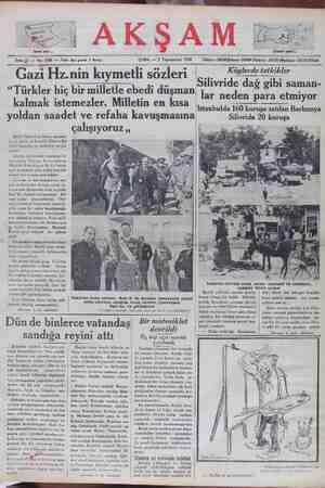 kalmak istemezler. Villetin en kısa yoldan saadet ve refaha kavuşmasına çalışıyoruz ,, Deyli Telgraf gazetesi, son pos- — <. ta ile gelen nüzhasında Edwin Ke- liher imzasile şu makaleyi neşre- diyor: Ahiren Akdenizde yaptığım bir. cevelânda Türkiye Reisicumhuru Mustafa Kemal paşa ile bir buçuk saat görüşmek gibi ender tesadüf olunur bir fırsata nail oldum. Zevcem ve ben İstanbulun ma- vuf olcllcrındcn birinin geniş ta- da hemşerim olan seyyah- r ziyafet veriyordum. Bir dar dansedilmişti. Otel İstaııbulda 160 kuruşa satılan Barbunya Silivride 20 kuruşa