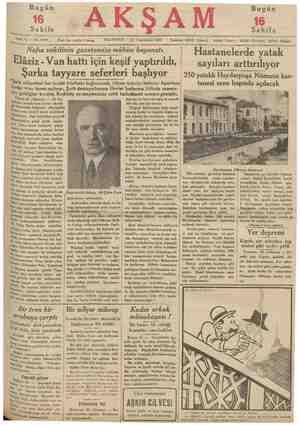 Bugün 16 | Sahife Sene 18 — No. 6145 — kn Bugün 16 m Sahife Fiatı her yerde 5 kuruş PAZARTESİ — 25 Teşrinisani 1935 ©...