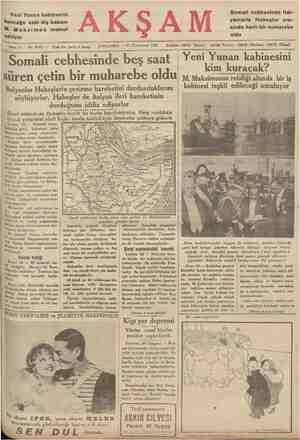 Yeni Yunan kabinesini kurmağa eski dış bakanı M. Maksimos memur ediliyor Somali cebhesinde Ital- yanlarla Habeşler ara- sında