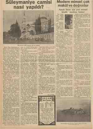 Modern mimari çok   makülve doğrudur Ancak bizim için yeni mimari kiralık osmokine benzer Süleymaniye camisi nasil yapıldı?