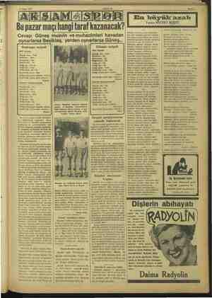 23 Nisan 1937 Bu pazar maçı hangi taraf kazanacak? Cevap: Güneş muavin ve muhacimleri havadan oynarlarsa Beşiktaş, yerden