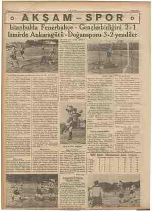 Sahife 3 Istanbulda Fenerbahçe - Gençlerbirl 3 Mayıs 1937 ou. o ıgını 2-1 İzmirde Ankaragücü - Doğansporu 3-2 yendiler...