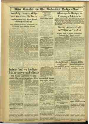 AKŞAM 20 Mayıs 1937 5 — — — Dün Geceki ve Bu Sabahki Teleraflar Bakırköy emrazı akliye hastanesinde bir facia Hastalardan