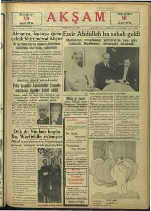 y düşünülmüş, fakat bundan vazgeçilmiştir Politika vaziyetindeki iyilik devam ediyor. Almanya | ve İtalyanın ademi müdahale komitesine avdetlerini temin edecek bir yol aranıyor bir kaç Alman ihraç edilmesini Mecliste dünkü müzakereler Polis teşkilâtı kanunundan 2madde | müstesna ılıgerlan kabul - edildi Mr t y Emir Abdullah Ankarapatastaki süvarede Atatürkle birlikte