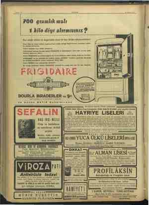 ğustos 1937 700 gramlık malı 1 kilo diye alırmısınız ? Buz dolabı alırken de değerinden eksik bir buz dolabı...