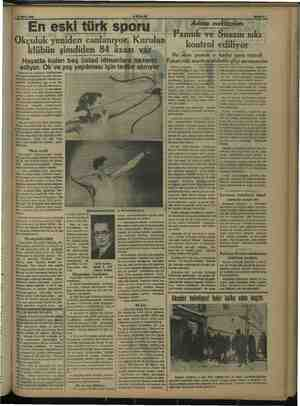 ik a.e evo xwua 10 Mart 1938 AEŞAM En eski türk sporu Okçuluk yeniden canlanıyor: Kurulan klübün şimdiden 84 âzası vâr.
