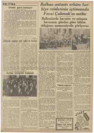 POLİTİKA Ortalık gene karışıyor Geçen hafta Sofyada nümayişler oldu: Bulgarlar Dobrucayı Roman- yadan geri istiyorlar. İki