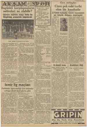 BANUMUSAPMI Y3N > vi mektupları mi Cizre pek eski tarihi Bugünkü spor Bugü ünkü karşılaşmaların li ne olabilir? Günün mühim