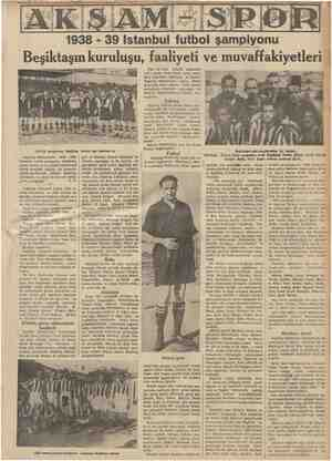 1938 - 39 Istanbul futbol şampiyonu Beşiktaşın kuruluşu, faaliyeti ve muvaffakiyetleri 1938-39 şampiyonu Beşiktaş takımı