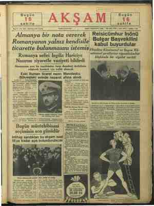 tıcarette bulunmasını 1stemiş'ekselâns Köscivanof ve Bayan Kö: Romanya sefiri Ingiliz Hariciye ' Nazırını ziyaretle vaziyeti bildirdi seivanof şereflerine riyaseticümhur köşkünde bir ziyafet verildi Şin 5 Almanyanın yeni bir teşebbüsüne karşı demokrat devletlerin müşterek hareketi için tedbir alınacak Eski Rumen ticaret nazırı Manolesku Bükreşteki evinde nezaret altına alındı inin olmak üzere mükaddes bir birlik kur- muştardır. 19 — Sunday-Taymis ga-