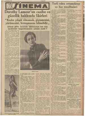 """Dorothy Lamour'un cazibe ve güzellik hakkında fikirleri """"Kadın yılışık olmamalı, giyinmesini, yürümesini , Artiste göre..."""