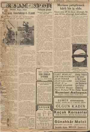 ii Dünkü kupa maçı Ka Saray, Fena Fenerbahçeyi 4 - 0 yendi GÜ zw Ze evkli ve e sise rm Sarıkırmızılılar çok hâkim oynadılar