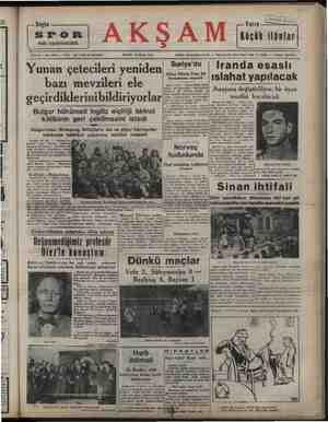 Bugün SPOR SON SAHİFEMİZDE Sene 31 — No, 10953 — Flatl: Yunan çetecileri bazı mevzileri ele e Bulga I Vevlet Ni Yarın e e