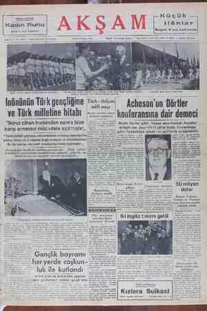 """................... İnönünün Türk gençliğine rurk;ıı:ıyan Acheson'un Dörtler """" konferansına dair demeci mill maçı ve Türk milletine hitabı - »:"""