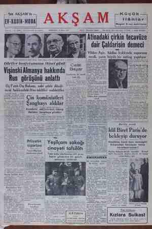 ALINNGUĞNI ljll_lll_ll VULAVÜULU dair Çaldarisin demeci Vildan Aşir, hadıse hakkında raporunu verdi, yarın büyük bir miting yapılıyor Dörtler Konferamsina İştiçai I)br!!ı'r kım/erd Celâl Vişinski Almanya hakkında / &ee Çankırıda bir nutul Rus görüşünü anlattı — 5 Üç Fatılı Dış Bakanı, eski şekle donul— lenler: Soldan ilibarı ehesi ve Sehamasın ının ıklnc gıin İ