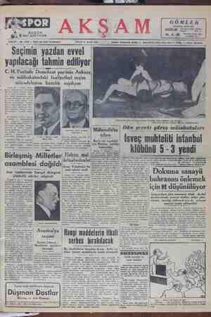 yapılacagı tahmın edılıyor C. H. Partisile Demokrat partinin : partinin Ankara ve mulhakatındakı faaliyetleri seçim