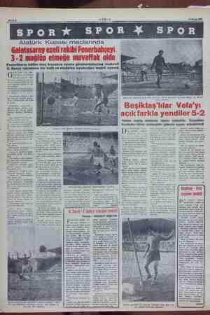 SPOR X SPOR Atatürk Kupası maçlarında Galatasaray ezeli rakibi Fenerbahçeyi 3-2 mağlüp etmeğe muvaffak oldu Fenerlilerin