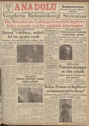 |Vergilerin Birleştirileceği Söyleniyor [ Bay Mussolini'nin Trablusgarb seyahati, İngiltere- || Italya arasında yeni bir soğukluk doğurmuştur Vekillerimizin değ rli söylevleri Iktısad Vekilimiz, mükel- İhf6 Li yivwvmlak AanA; Dün. akşdmki tühlükti : Enternasyonal fuarımız mukemmel oluyor KA ASA LA TeT A Başbakanımız Nisan daB İgra dece kler A Iun I U (l-!ıı.ııu ) —