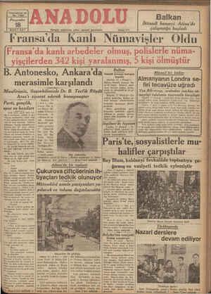 — Fransa'da Kanlı Nümayişler Oldu | ımmm. w | Lyişçilerden 342 kişi yaralanmış, » kişi ölmüştür B. Antonesko, Ankara'da Mücssif bir hâdise : ı k l d Almanyanın Londra se- merasım e Karşılandı firi tecavüze uğradı İktısad? k nuyli aliyete ( H ususi ) — Bılkuı k ııd konseyi, na'da lı ügün — faaliyete ticari isşlerden baska, ti