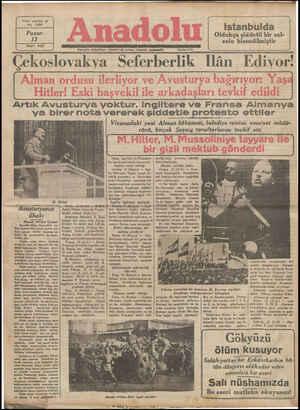 Çekoslovakva Seferberlik Tlân Edıvor. Artık Avusturya yoktur. Ingiltere ve Fransa Almanya ya birer nota vererek şiddetle protesto ettiler WT UA YA LAT ı Viyanadaki yeni Alman hükümeti, belediye reisini, emniyet müdü-