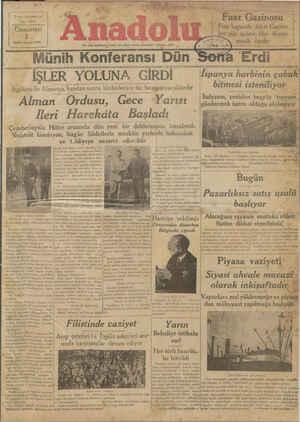 sabahlari (İzmir) de çıkar sal gazetedir. Tel t VZ e— Her [ŞLER YOLUN A GIRD] İspanya İıarbının.çabuk* bitmesi isteniliyor — Z İ ÜN İtalyanın, yeniden beşyüz tay 'are Alman Ordusu) Gece YaYISı gondermek üzere olduşgujğoylegı'yor Ilerı Harekata Başladı ........ BÜN V< SK M E PS e G Yi İngiltere ile Almanya; bundan sonra biribirleriyle hiç bozüşmıyacaklardır