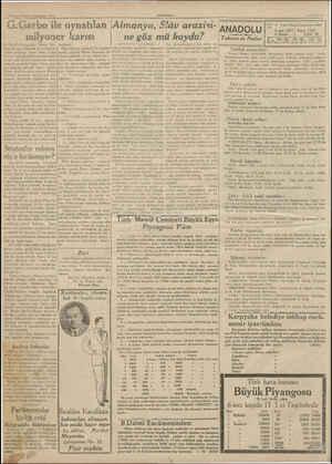 — Birinci Teşrin Cumartesi 19>b (ANADOLU) G.Garbo ile oynatılan Almanya, Slâv arazisi- milyoner karısı bir kesifte bulunuldu.