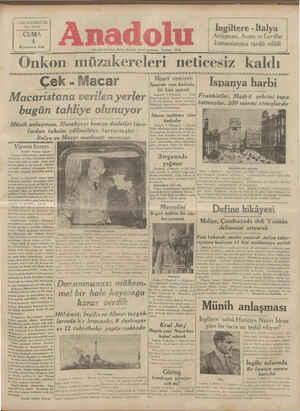 """ı İkinciteşrin 938 l ST ar """" aN ARÜRE. — SAA GG İA LASUK UUU I Her gün sabahları (İzmir) de çıkar siyasi gazetedir. Telefon: 2776 Onkon muzakerelerı netıcesız kaldı Çek - Mac Macar ni ei   İspanya harbi bir Lise açacak 3 (Husu Türk Macaristana verilen y yerler p: Frankıstmmı topü İ t""""tm""""Şldr, 200 mermi atmışlardır bugün tahliye olunuyor - 5--7 üB Si a KeR A G0 İ Te l ae EULL a İdama mahküm olan B BOY e Gi A E Va komar devletler siaDa kadınlar F WE VA LE G * SOY LA .. 2 K"""
