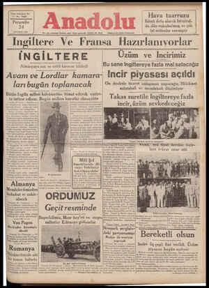 , | A ARCLICCAIĞI VO LA L—N_ıî__J Her gün sabahlari İzmirde çıkar Siyasi gazetedir. Telefon No.2776 — (Nüshasi Ker yerde 5 Kuruştur) KDA a a di ş Kü In ıltere Ve F rdnsa Hazırlanıvorlar | N G | L T E R E ' Üzüm ve İncirimiz Almanyaya Son.ve cıddukararım bildirdi Bu sene ınglıtereye fazla mal satacağız — Avam ve Lordlar kamara- İncir pıyasası açıldı larl bllg'lln toplanacak On devletle tıcaret anlaşması yapacagız Hukumet