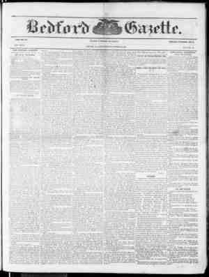 VOLUME 58. NEW SERIES. THE BEDFORD GAZETTE IS PUBLISHED EVEHY FRIDAY MORNING BY BY 25- F. MFYGRS, At the following terms, to