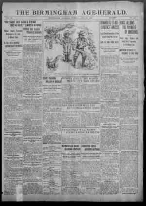 THE BIRMINGHAM AGE-HERALD. VOL. 29 BIRMINGHAM, ALABAMA, TUESDAY, APRIE 21, 1903 IO PAGES NO. 353 'BEFORE MY COD I FEAR THEM