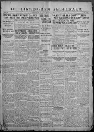 THE BIRMINGHAM AGE-HERALD. VQL- 29 BIRMINGHAM, ALABAMA, TUESDAY, APRIL 28, 1903 NO. 3fl0 GENERAL MILES' REPORT CAUSES ANOTHER