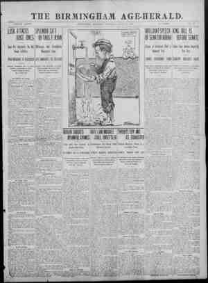THE BIRMINGHAM AGE-HERALD. VOLUME XXXVII. BIRMINGHAM, ALABAMA, SATURDAY, JULY 27, 1907. 12 PAGES. NO. 83 LUSK ATTACKS Says