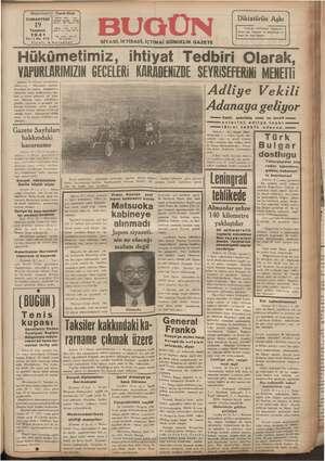CUMARTESİ 19 Temmuz 194 Yazi ğer Hükümetimiz, İf  Başmuharriri: Cavit Oral İDARE YERİ 4 Yani istasyon caddesi - Telefon ;
