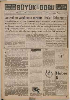 Sahip, U. Neş. fiilen idare eden Nerip Fazıl Aşağıdaki satırları yazan ve heni de bugün Amerikan Yardımına memur vi e8 Kİ m